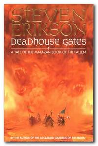 Deadhouse Gates by  Steven Erikson - Paperback - First Edition - 2000 - from Books in Bulgaria and Biblio.co.uk