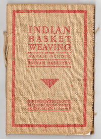 Indian Basket Weaving by the Navajo School of Indian Basketry