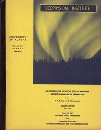 INVESTIGATION OF SELECTED TYPES OF RADIOWAVE ABSORPTION EVENTS IN THE AURORAL ZONE. UAG-R151, An.