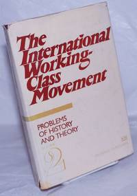 The international working-class movement: Volume 2: problems of history and theory