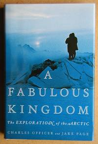 A Fabulous Kingdom: The Exploration of the Arctic.