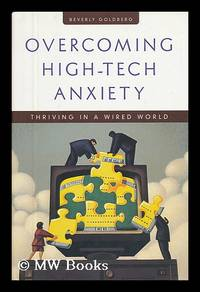 image of Overcoming High-Tech Anxiety : Thriving in a Wired World / Beverly Goldberg