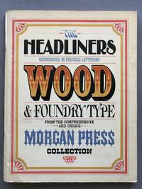 The Headliners Reproduces In Process Lettering Wood & Foundry Type From The Comprehensive And Unique Morgan Press Collection.