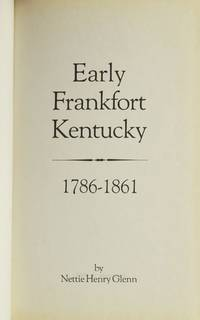 EARLY FRANKFORT KENTUCKEY