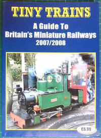 image of Tiny Trains: a Guide to Britains Miniature Railways 2007/2008