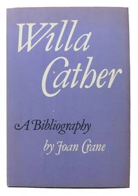 WILLA CATHER:  A Bibliography.; Foreword by Frederick B. Adams