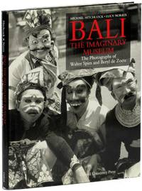 Bali: The Imaginary Museum, The Photographs of Walter Spies and Beryl de Zoete