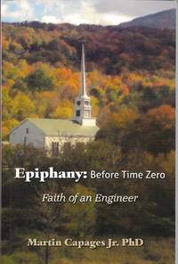 EPIPHANY: Before Time Zero: The Faith of an Engineer