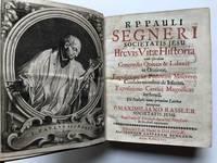 R.P. Pauli Segneri Brevis vitae historia cum eiusdem Concordia quietis et laboris in oratione,...
