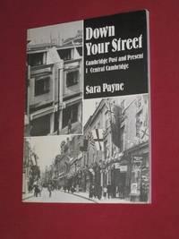 Down Your Street, Cambridge Past & Present: Volume I Central Cambridge