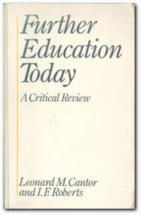 Further Education Today A Critical Review