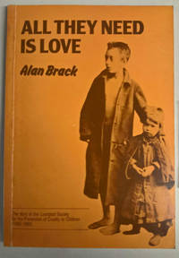 All They Need Is Love: The Story of the Liverpool Society for the Prevention of Cruelty to Children (1883 - 1983)