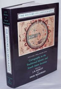 image of The History of Cartography, Volume 2, Book 1, Cartography in the Traditional Islamic and South Asian Societies