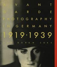 AVANT GARDE PHOTOGRAPHY IN GERMANY, 1919-1939