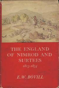 The England of Nimrod and Surtees.  1815 - 1854