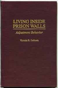 Living Inside Prison Walls: Adjustment Behavior