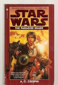 STAR WARS: THE PARADISE SNARE: THE HAN SOLO TRILOGY: BOOK I