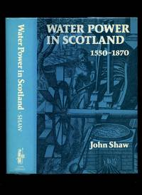 image of Water Power in Scotland 1550-1870