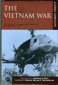 The Vietnam War: The History of America's Conflict in southeast Asia (Classic Conflicts Series)