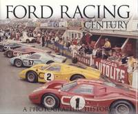Ford Racing Century: A Photographic History of Ford's Factory Race Program
