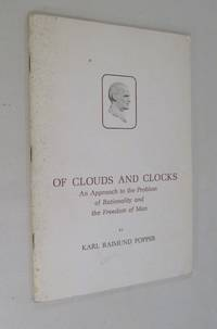 Of Clouds and Clocks  an Approach to the Problem of Rationality and the Freedom of Man