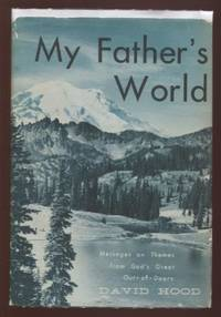 My Father's world: Messages on themes from God's great out-of-doors