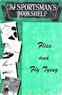 image of Flies and Fly Tying. the Sportsman's Bookshelf Volume X.