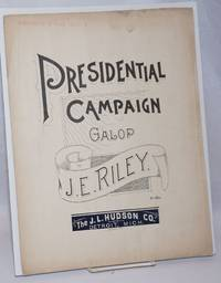image of Presidential Campaign Galop [sic]. Allegro molto vivace