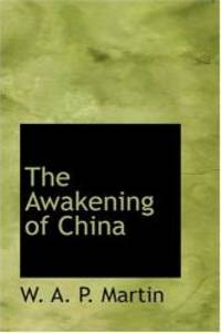 The Awakening of China by W. A. P. Martin - 2008-08-18