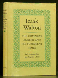 Izaak Walton: The Compleat Angler and His Turbulent Times