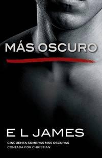 image of Mas Oscuro: Cincuenta Sombras Mas Oscuras Contada Por Christian