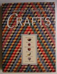 America's Traditional Crafts: Baskets, Quilts, Woodwork, Decoys, Pottery, and More