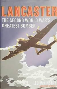 Lancaster The Second World War's Greatest Bomber