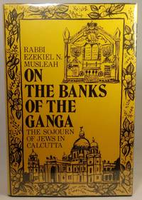 On the Banks of the Ganga: The Sojourn of Jews in Calcutta