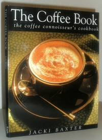 The Coffee Book - The Coffee Connoiseur's Cookbook