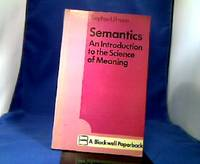 Semantics. An Introduction to the Science of Meaning.
