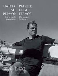 PATRICK LEIGH FERMOR - THE JOURNEY CONTINUES