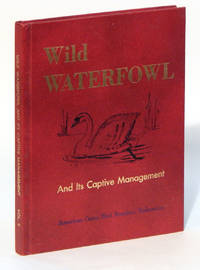 Wild Waterfowl and its Captive Management, Vol. II