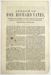SPEECH OF HON. RICHARD YATES, DELIVERED AT THE REPUBLICAN RATIFICATION MEETING, OF THE CITIZENS OF SANGAMON COUNTY, IN THE HALL OF THE HOUSE OF REPRESENTATIVES, SPRINGFIELD, JUNE 7TH, 1860