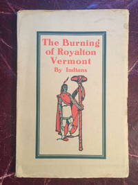 BURNING OF ROYALTON, VERMONT BY INDIANS  Original 1906 Edition