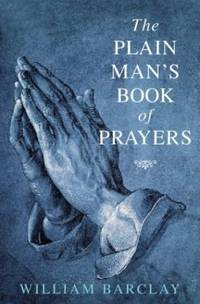 Plain Man's Book of Prayers by  William Barclay - Paperback - from World of Books Ltd (SKU: GOR002231607)