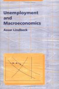 Unemployment and Macroeconomics (Ohlin Lectures) by Assar Lindbeck - 1993-05-06