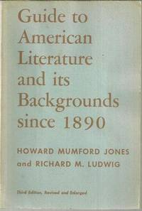 GUIDE TO AMERICAN LITERATURE AND ITS BACKGROUNDS SINCE 1890, Jones, Howard Mumford