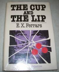 The Cup and the Lip by E.X. Ferrars - First Edition - 1976 - from Easy Chair Books (SKU: 164406)