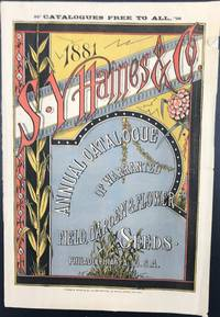 1881 S. Y. HAINES & CO.: ANNUAL CATALOGUE OF WARRANTED FIELD, GARDEN & FLOWER SEEDS [cover title]