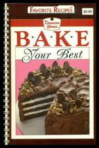 BAKE YOUR BEST - Duncan Hines Favorite Recipes