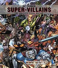 image of DC Comics: Super-Villains: The Complete Visual History