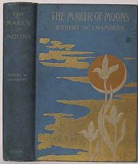 The Maker of Moons by  Robert W Chambers - First Edition - 1896 - from SmarterRat Books (SKU: 10632)