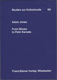 From Slaves to Palm Kernels: A History of the Galinhas Country (West Africa), 1730-1890