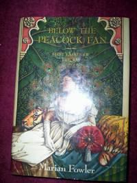 Below the Peacock Fan : First Ladies of the Raj